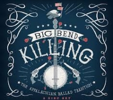 Big Bend Killing: The Appalachian Ballad Tradition image